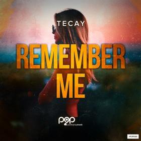 TECAY - REMEMBER ME